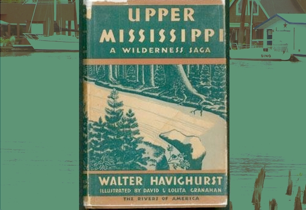 The Upper Mississippi: A Wilderness Saga by Walter Havighurst