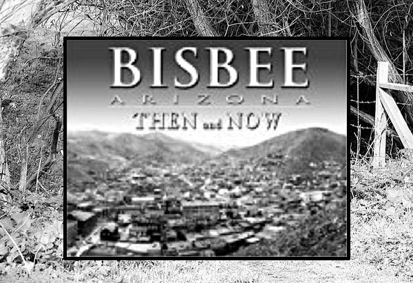 Bisbee, Arizona, Then And Now by Boyd Nicholl