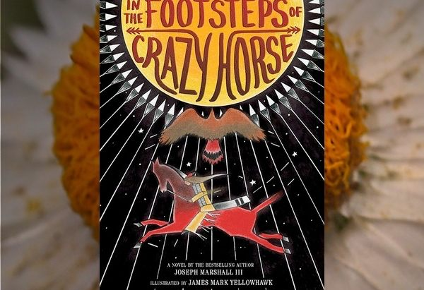 In the Footsteps of Crazy Hors by Joseph M. Marshall III