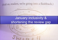 January inclusivity reading and shortening the gap in reviewing