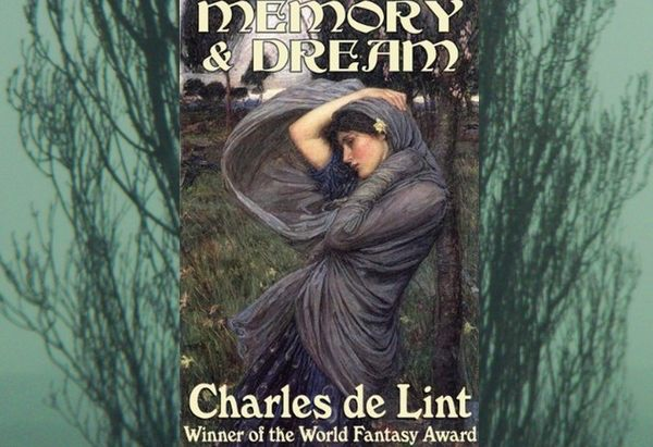 Memory and Dream by by Charles de Lint