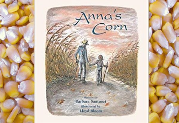 Anna's Corn by by Barbara Santucci