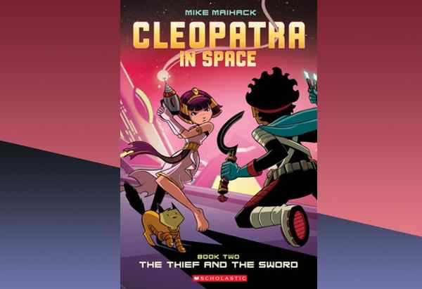 Cleopatra in Space: The Thief and the Sword  by Mike Maihack