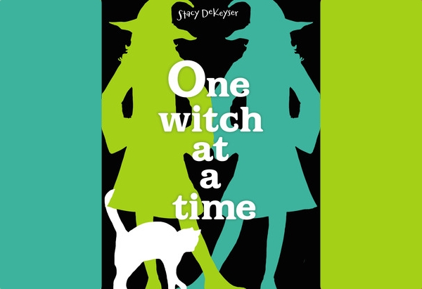 One Witch at a Time  by Stacy DeKeyser