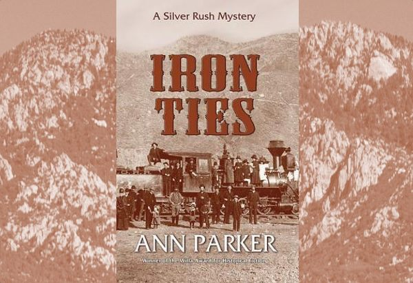 Iron Ties  by Ann Parker