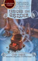 Through the Grinder