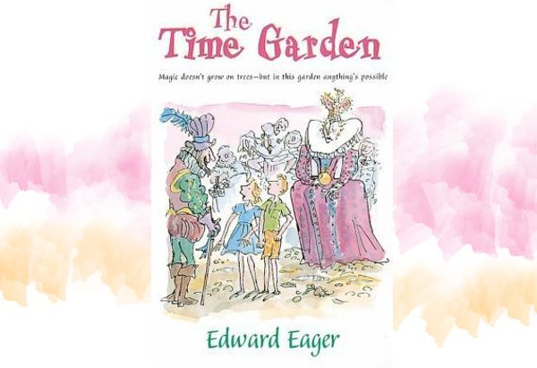 The Time Garden  by Edward Eager