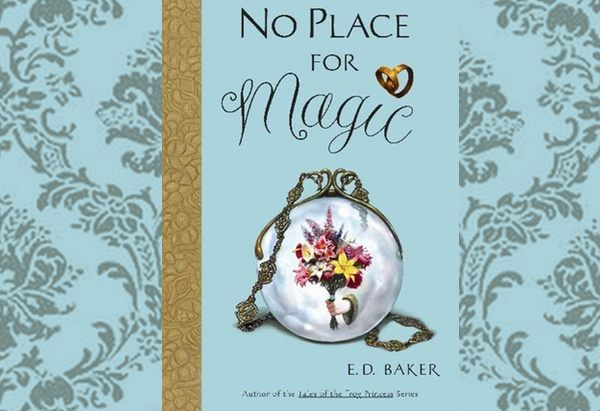 No Place for Magic by E.D. Baker