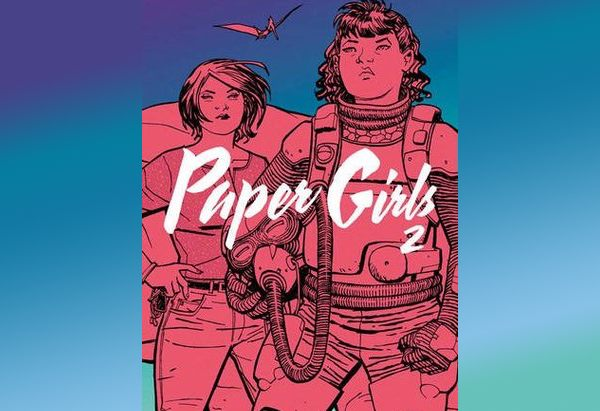 Paper Girls, Volume 2 by Brian K. Vaughan