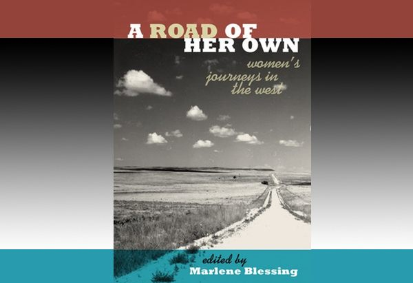 Road of Her Own: Women's Journeys in the West by Marlene Blessing