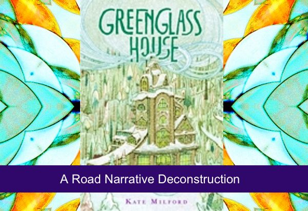 Greenglass House by Kate Milford: A road narrative deconstructionn by Kate Milford