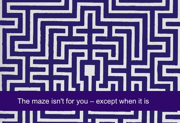 The maze isn't for you — except when it isn by Linda Bailey