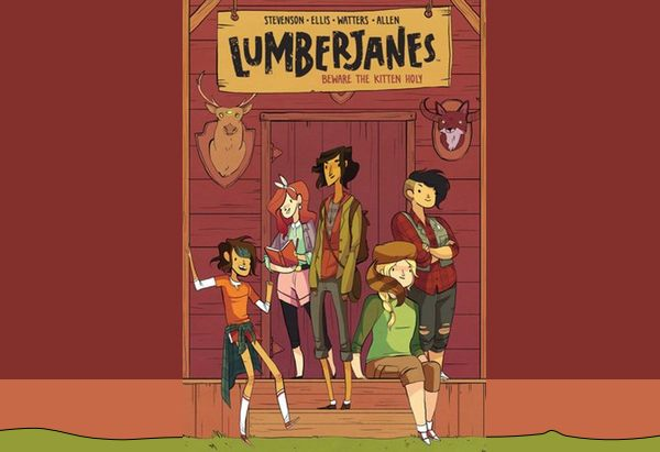 Lumberjanes, Volume 1: Beware the Kitten Holy by Noelle Stevenson