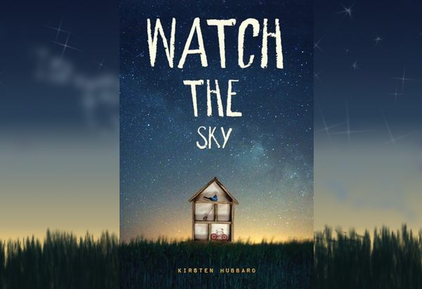 Watch the Sky by Kirsten Hubbard