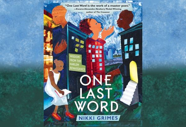 One Last Word: Wisdom from the Harlem Renaissance by Nikki Grimes