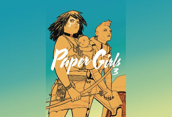 Paper Girls, Volume 3 by Brian K. Vaughan