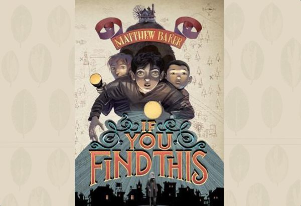 If You Find This by Matthew Baker