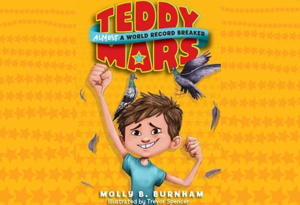 Teddy Mars: Almost a World Record Breaker by Molly B. Burnham