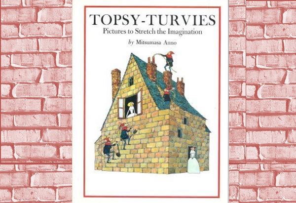 Topsy-Turvies: Pictures to Stretch the Imagination