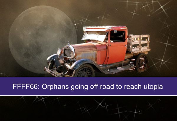 FFFF66: Orphans going off road to reach utopia