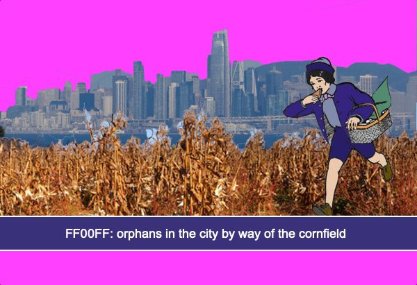 FF00FF: orphans in the city by way of the cornfield