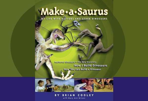 Make-A-Saurus: My Life with Raptors and Other Dinosaurs