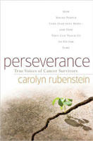 Perseverance: True Voices of Cancer Survivors (Link goes to Amazon)