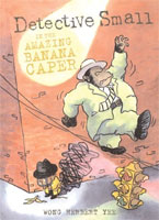 Detective Small and the Great Banana Caper cover art (Link goes to Powells)